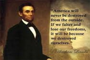 Abraham Lincoln about destroyed
